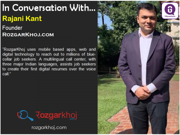 In Conversation With… Rajani Kant, Founder, RozgarKhoj.com